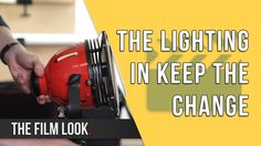 The Lighting in Keep The Change | Season 3: Episode 10 | The Film Look