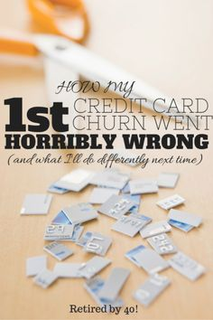 Yes, my first foray into credit card churning went wrong, but I've learned from it...http://www.retiredby40blog.com/2014/12/07/first-foray-credit-card-churning-went-horribly-wrong-ill-differently-next-time/