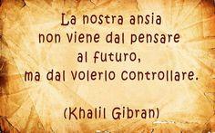 K.Gibran ansia per il futuro