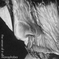 The Sense Of It All (2013) by Monophobia (UK) on SoundCloud