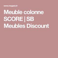 Meuble colonne SCORE | SB Meubles Discount