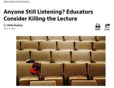 Anyone Still Listening? Educators Consider Killing the Lecture / @mindshiftKQED | #readytolearn #readytostudy #readytoteach