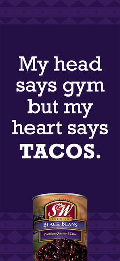 So true. I try to make them a little better by adding good (and good for me) black beans. #protein #fiber #tacos #funny #sweeps #sweepstakes #contest Enter Sweeps: http://bit.ly/1YdlgAw