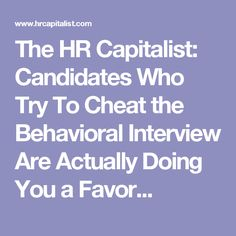 The HR Capitalist: Candidates Who Try To Cheat the Behavioral Interview Are Actually Doing You a Favor...