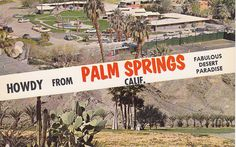 Palm Springs remains a fabulous desert paradise. Sunny California, Los Angeles California, Southern California, Vintage Travel Posters, Vintage Postcards, Vintage Ads, Palm Springs, Places To See, Travel Destinations