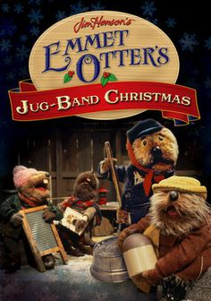 Emmet Otter's Jug-Band Christmas Watched this religiously at Christmas for around twenty five years!