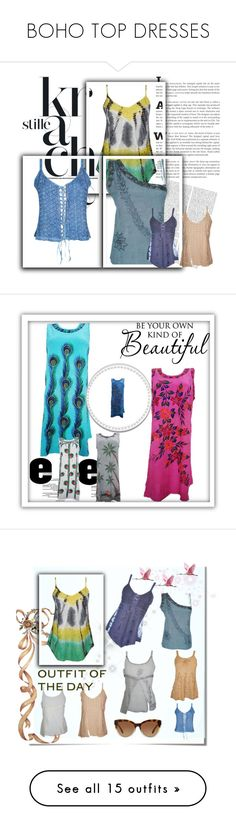 BOHO TOP DRESSES by baydeals on Polyvore featuring tanktop, boho, top, strappytop, womentop, dress, Bohemian, summerdress, BeachDress and TankDress  http://www.polyvore.com/cgi/collection?id=5523582  #dresses #womens #tops #blouses #boho #bohemian #fashion #womenstopfashion #summer #gypsy