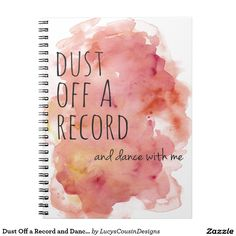 Dance Record Notebook - Dust Off a Record and Dance With Me