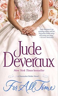 For All Time: A Nantucket Brides Novel (Nantucket Brides Trilogy Book 2) by Jude Deveraux, http://www.amazon.com/dp/B00HP3POC4/ref=cm_sw_r_pi_dp_GEuuvb1DV0CH8