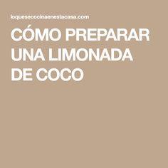 CÓMO PREPARAR UNA LIMONADA DE COCO