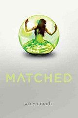 Matched by Ally Condie.   All her life, Cassia has never had a choice. The Society dictates everything: when and how to play, where to work, where to live, what to eat and wear, when to die, and most importantly to Cassia as she turns 17, who to marry. When she is Matched with her best friend Xander, things couldn't be more perfect. But why did her neighbor Ky's face show up on her match disk as well?