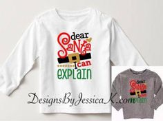 Dear Santa I Can Explain Christmas Kids Shirt Design. Available In Infant, Toddler, Youth Sizes.  Christmas Onesie. Long and Short Sleeve. by DesignsByJessicaK on Etsy