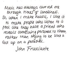 Love this! Music is a gift not a popularity contest. John frusciante RHCP