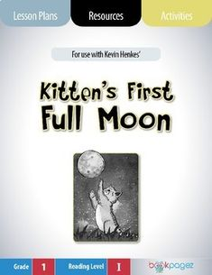Kitten's First Full Moon Lesson Plans & Activities Package, First Grade (CCSS) Grade 1, First Grade, Kittens First Full Moon, Kevin Henkes, Balanced Literacy, Readers Workshop, Literacy Centers, Small Groups, Teacher Pay Teachers