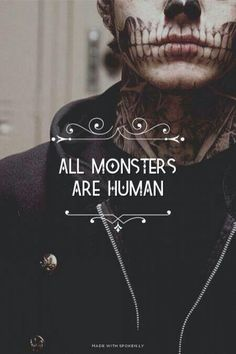 """""""Todos los moustros son humanos """""""