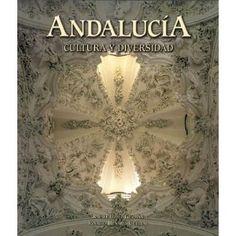 Andalucía : cultura y diversidad / Rafael López Guzmán, Ignacio Henares Cuéllar  http://fama.us.es/record=b1663711~S5*spi