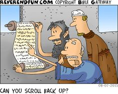 DESCRIPTION: Three men reading a scroll CAPTION: CAN YOU SCROLL BACK UP?
