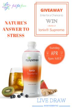 CLICK HERE TO ENTER to WIN a bottle of Isagenix's Ionix® Supreme. Nature's answer to stress. Get all the details here!