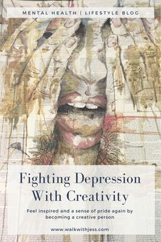 Fighting Depression With Creativity | WalkWthJess Mental Health & Lifestyle  Blog
