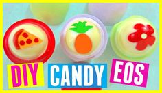 CANDY EOS: Pineapple, Pizza & Flower | DIY EOS Lip Balm