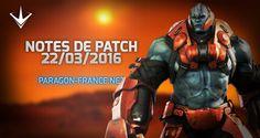 Les notes patch en français c'est sur Paragon-France.net et nulle part ailleurs !