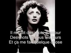 Edith Piaf -La vie en rose with lyrics.Tap on your screen a few times and you will hear the Famous French singer and famous song. Music Songs, My Music, Music Videos, Learn French Fast, Karel Gott, French Songs, Greatest Songs, Female Singers, Classical Music