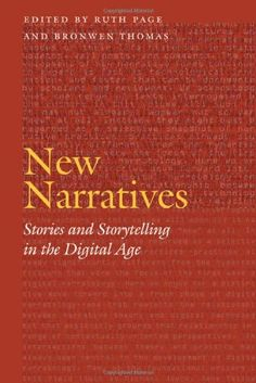 New Narratives: Stories and Storytelling in the Digital Age (Frontiers of Narrative) by Ruth Page http://www.amazon.com/dp/0803217862/ref=cm_sw_r_pi_dp_sufnub0D1W7Z1