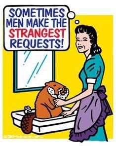 Sometimes men make the strangest requests