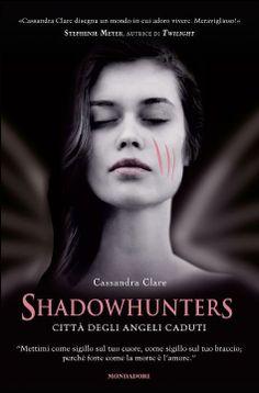 Shadowhunters. Città degli angeli caduti.