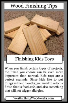 Wood finishing tip cards finishing kids toys. When you apply a finish to a kids toy, the process is about the same but the product that you use needs to be different. Kids toys need a special kind of finish, and here is what you need to do it right. Enjoy.
