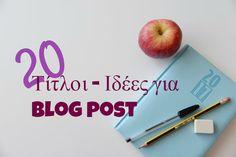 20 Τίτλοι - Ιδέες για Blog post http://ift.tt/2he5h5E  #edityourlifemag