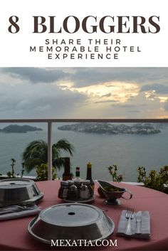 Travel Bloggers Share Their Most Memorable Hotel Stay | Mexatia