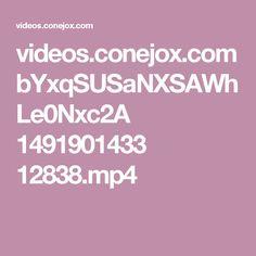 videos.conejox.com bYxqSUSaNXSAWhLe0Nxc2A 1491901433 12838.mp4