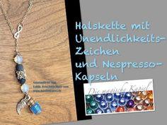 Nespresso Kapsel Schmuck Anleitung - Unendlichkeits-Halskette - die magische (Kaffee-) Kapsel - YouTube