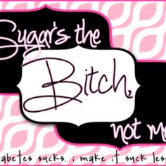 Type 1 Diabetes blog SugarsTheBNotMe.Blogspot.com