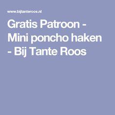 Gratis Patroon - Mini poncho haken - Bij Tante Roos