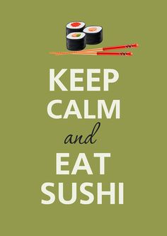 sushi night: keep calm and eat sushi Keep Calm Quotes, Quotes To Live By, Eat Sushi, Sushi Menu, Sushi Cake, Sushi Party, Affiches Keep Calm, Choses Cool, Sushi Night