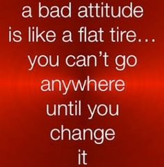 A BAD ATTITUDE IS .... by Maggie Lee
