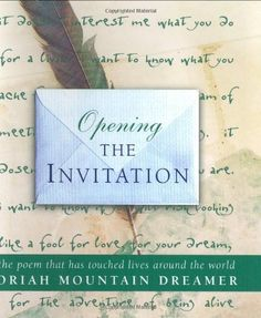 Opening The Invitation: The Poem That Has Touched Lives Around the World, http://www.amazon.com/dp/0060593229/ref=cm_sw_r_pi_awdm_TyEVvb11EQSF9