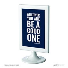 Andaz Press Motivational Framed Desk Art, Whatever you are, be a good one, Abraham Lincoln, 4x6-inch Inspirational Success Quotes Office Home Art Gift Print, 1-Pack, Includes Frame Andaz Press http://www.amazon.com/dp/B019HFK6KM/ref=cm_sw_r_pi_dp_nYvDwb0KKN2A7