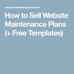 How to Sell Website Maintenance Plans (+ Free Templates)
