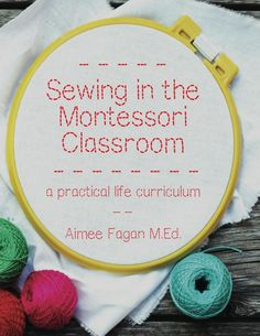 Sewing in the Montessori Classroom outlines a complete practical life curriculum for children ages 2.5-6. With over 40 lessons and projects, you won't run out of things to do! Take your classroom or homeschool routine to the next level, engage your child in fun, meaningful activities that will both challenge and excite them. Aimee Fagan has been working in Montessori since 2001. She completed her America Montessori Society Primary training at the Institute for Advanced Montessori Studies ...