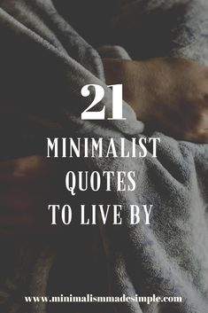 Here are 21 inspiring minimalist quotes to live by. Get inspired to declutter and start living a minimalist lifestyle today. Minimalist Living Tips, Becoming Minimalist, Minimalist Quotes, Minimalist Lifestyle, Minimal Living, Business Motivational Quotes, Business Quotes, Positive Quotes, Inspirational Quotes