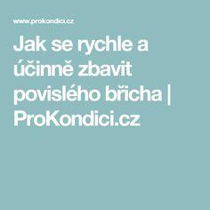 Jak se rychle a účinně zbavit povislého břicha | ProKondici.cz