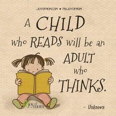 A child who reads will be an adult who thinks. (poster from Joy of Mom)