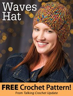 Waves Hat Download from Talking Crochet newsletter. Click on the photo to access the free pattern. Sign up for this free newsletter here: AnniesEmailUpdates.com.