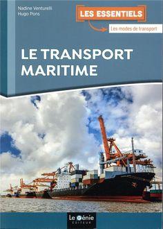 Le transport maritime - Nadine Venturelli, Hugo Pons - Genie Des Glaciers - Grand format - Le Hall du Livre NANCY