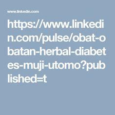 https://www.linkedin.com/pulse/obat-obatan-herbal-diabetes-muji-utomo?published=t