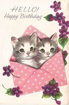 A sweetly beautiful vintage birthday card starring two cute green-eyed kitty cats. Vintage Greeting Cards, Birthday Greeting Cards, Happy Birthday Cards, Birthday Greetings, Vintage Postcards, Birthday Wishes, Happy Birthday Vintage, Art Carte, Art Vintage