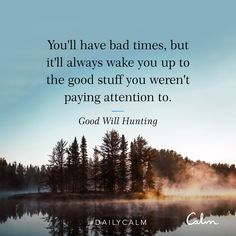 Good Will Hunting Calm quote Good Will Hunting Quotes, Great Quotes, Quotes To Live By, Random Quotes, Calm Meditation, Calm App, Daily Calm, Facebook Quotes, Country Girl Quotes